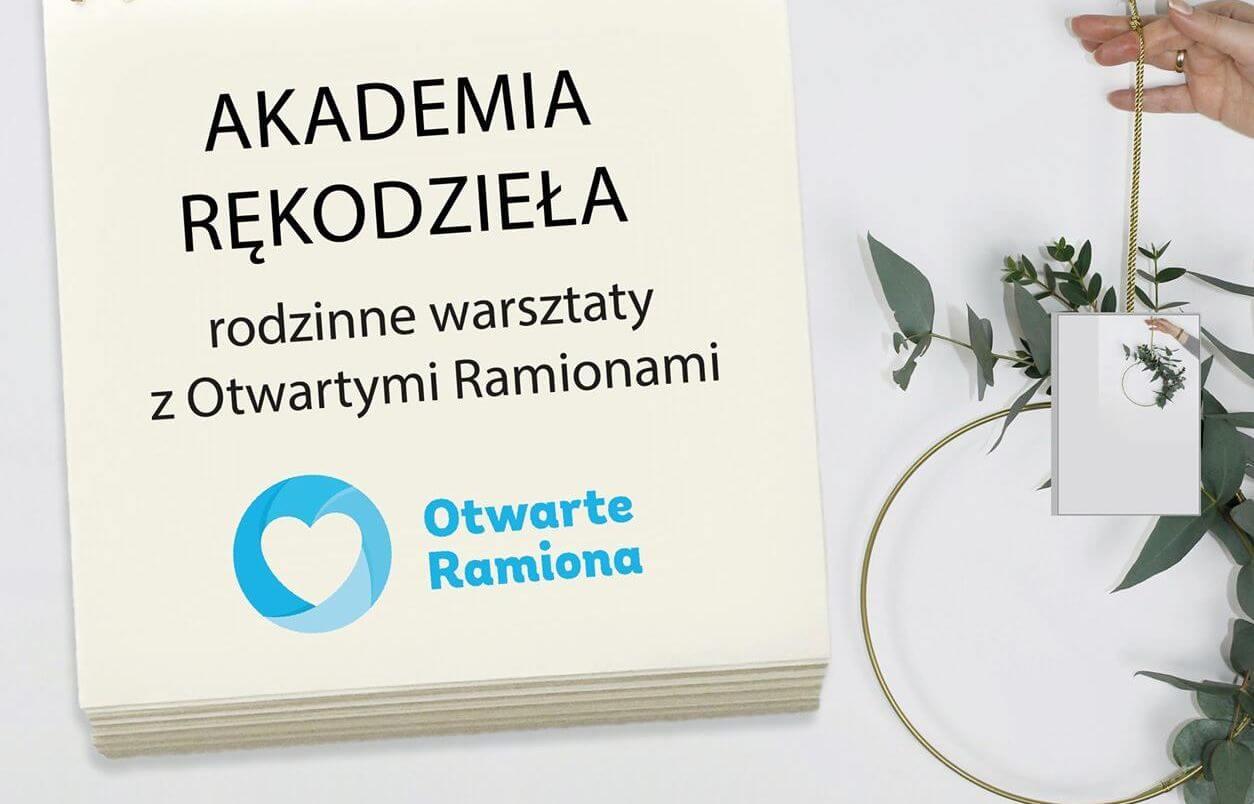 Akademia Rękodzieła; Fundacja Otwarte Ramiona